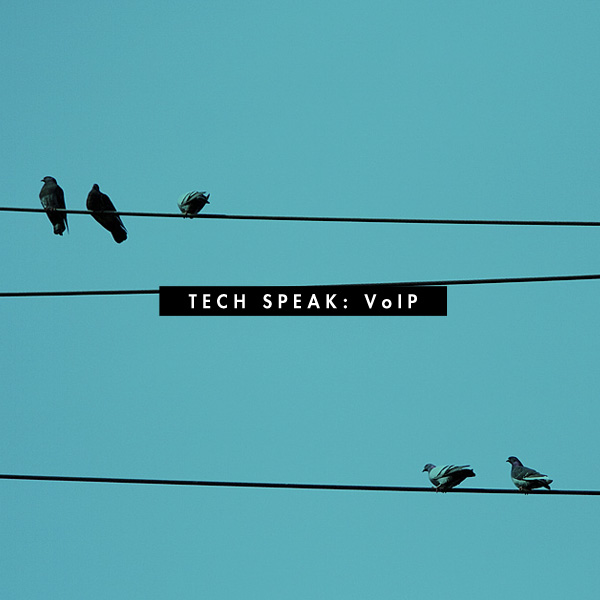 Tech Speak: VoIP